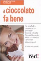 Il cioccolato fa bene  Rowan Jacobsen   Red Edizioni