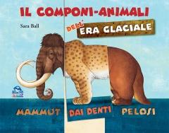 Il Componi-Animali dell'Era Glaciale  Sara Ball   Macro Junior