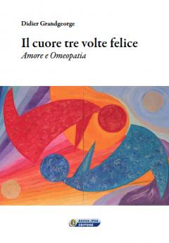 Il cuore tre volte felice  Didier Grandgeorge   Nuova Ipsa Editore
