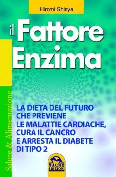 Il Fattore Enzima  Hiromi Shinya   Macro Edizioni