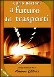 Il futuro dei trasporti (ebook)  Carlo Bertani   Arianna Editrice