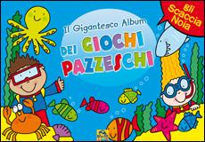 Il Gigantesco Album dei Giochi Pazzeschi - Azzurro  Autori Vari   Macro Junior