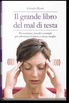 Il grande libro del mal di testa  Edoardo Rosati   Rizzoli