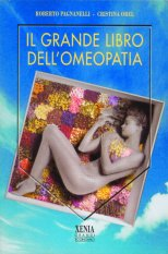 Il grande libro dell'omeopatia  Roberto Pagnanelli Cristina Orel  Xenia Edizioni