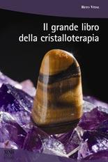 Il grande libro della cristalloterapia  Reto Vital   Xenia Edizioni