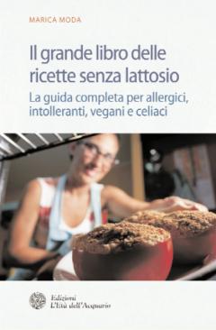 Il grande libro delle ricette senza lattosio  Marica Moda   L'Età dell'Acquario Edizioni