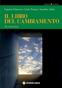Il libro del cambiamento  Eugenio Sclauzero Guido Tonizzo Stanislao Aloisi Tecniche Nuove