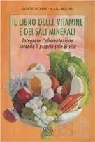 Il libro delle Vitamine e dei Sali Minerali  Matilde Lucchini Nunzia Monanni  Xenia Edizioni