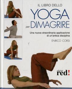 Il libro dello yoga per dimagrire  Enrico Corsi   Red Edizioni