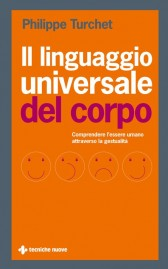 Il linguaggio universale del corpo  Philippe Turchet   Tecniche Nuove