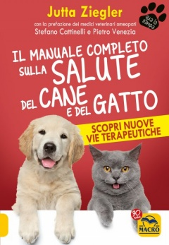 Il Manuale Completo sulla Salute del Cane e del Gatto  Jutta Ziegler   Macro Edizioni