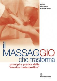Il Massaggio che Trasforma  Gaston Saint-Pierre Debbie Boater  Edizioni Mediterranee