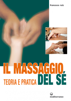 Il Massaggio del Sè  Francesco Ruiz   Edizioni Mediterranee