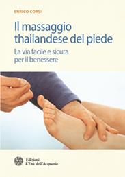Il massaggio thailandese del piede  Enrico Corsi   L'Età dell'Acquario Edizioni