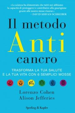 Il metodo anticancro  Lorenzo Cohen Alison Jefferies  Sperling & Kupfer