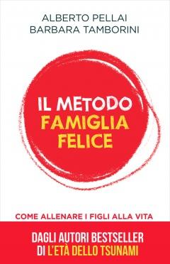 Il metodo famiglia felice  Alberto Pellai Barbara Tamborini  De Agostini