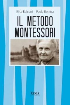 Il metodo Montessori  Elisa Balconi Paola Beretta  Xenia Edizioni