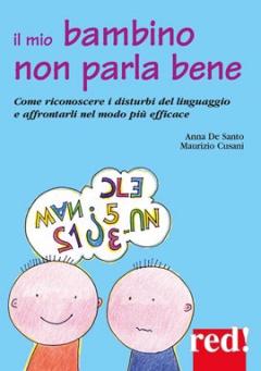 Il mio Bambino non parla bene  Anna De Santo Maurizio Cusani  Red Edizioni