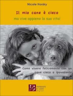 Il mio cane è cieco... ma vive appieno la sua vita!  Nicole Horsky   Impronte di luce