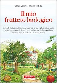 Il mio Frutteto Biologico  Enrico Accorsi Francesco Beldì  Terra Nuova Edizioni