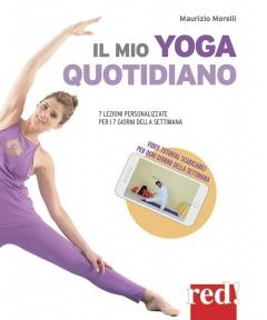 Il mio yoga quotidiano  Maurizio Morelli   Red Edizioni