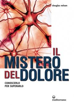 Il mistero del dolore  Douglas Nelson   Edizioni Mediterranee