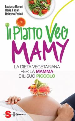 Il piatto Veg Mamy  Luciana Baroni Ilaria Fasan Roberto Fraioli Sonda Edizioni