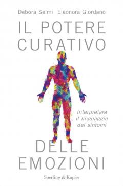 Il Potere Curativo delle Emozioni  Debora Selmi Eleonora Giordano  Sperling & Kupfer