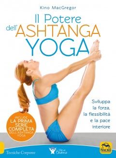 Il Potere dell'Ashtanga Yoga  Kino MacGregor   Macro Edizioni