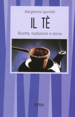 Il Tè  Margherita Sportelli   Xenia Edizioni