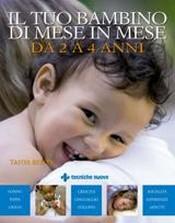 Il tuo bambino di mese in mese da 2 a 4 anni  Tanya Byron   Tecniche Nuove