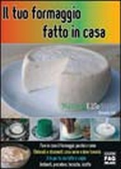 Il tuo formaggio fatto in casa  Alessandro Valli   Edizioni Fag