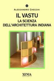 Il Vastu  Alessandro Checchi   Xenia Edizioni