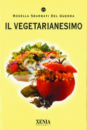 Il Vegetarianesimo  Rosella Sbarbati Del Guerra   Xenia Edizioni