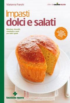 Impasti dolci e salati  Marianna Franchi   Tecniche Nuove