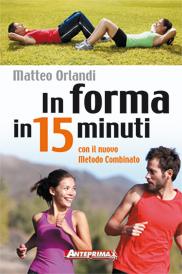 In forma in 15 minuti  Matteo Orlandi   L'Età dell'Acquario Edizioni
