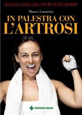 In palestra con l'artrosi  Marco Lanzetta   Tecniche Nuove