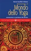 Iniziazione al Mondo dello Yoga  Mario Scaffidi Abbate   Edizioni Mediterranee