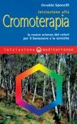 Iniziazione alla Cromoterapia  Osvaldo Sponzilli   Edizioni Mediterranee