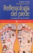Iniziazione alla Reflessologia del Piede  Angelo Luciani   Edizioni Mediterranee