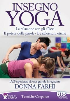Insegno Yoga  Donna Farhi   Bis Edizioni