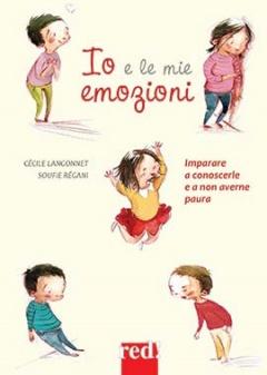Io e le mie emozioni  Cécile Langonnet Soufie Regani  Red Edizioni