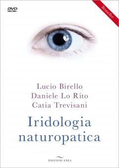 Iridologia Naturopatica  Lucio Birello Daniele Lo Rito Catia Trevisani Edizioni Enea