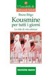 Kousmine per tutti i giorni  Bruno Brigo   Tecniche Nuove