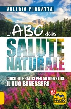 L'ABC della Salute Naturale  Valerio Pignatta   Macro C'Arte