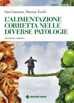 L'alimentazione corretta nelle diverse patologie  Sara Giannini Martina Toschi  Tecniche Nuove