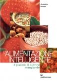 L'Alimentazione Intelligente  Alessandra Moro Buronzo   Edizioni Mediterranee