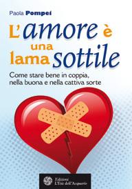 L'amore è una lama sottile  Paola Pompei   L'Età dell'Acquario Edizioni