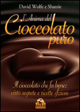 L&#039;anima del cioccolato puro  David Wolfe   Macro Edizioni
