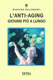 L'Anti-Aging  Damiano Galimberti   Xenia Edizioni